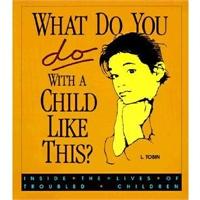 【预订】What Do You Do with a Child Like This?: Inside the价格比较