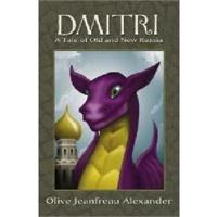 【预订】Dmitri: A Tale of Old and New Russia价格比较