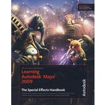 Learning Autodesk Maya 2009 The Special Effects Handbook: Official Autodesk Training Guide Autodesk Maya 2009:特效手册