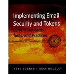 Implementing Email and Security Tokens: Current Standards, Tools, and Practices实施电子邮件与安全性令牌的最新标准、工具与实践