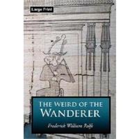 【预订】The Weird of the Wanderer, Large-Print Edition价格比较